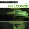 The Best of Lounge: Buddha Lounge, Vol. 2 - Buddha Lounge