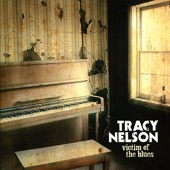 Tracy Nelson - Shoot My Baby