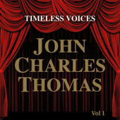 Timeless Voices: John Charles Thomas Vol 1