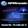 Karaoke Hits: The Judds, Vol. 2 - EP - APM Karaoke