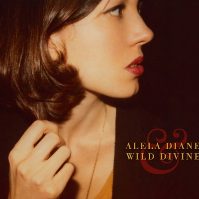 Alela Diane & Wild Divine (Bonus Track Version) - Alela Diane