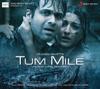 Tum Mile - Pritam & Neeraj Shridhar mp3