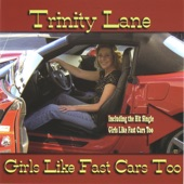 Trinity Lane - Girls Like Fast Cars Too