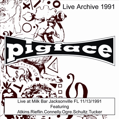Pigface Live At Milk Bar - Jacksonville, FL - 11/13/91 - Pigface