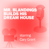 Screen Director's Playhouse - Mr. Blandings Builds His Dream House: Classic Movies on the Radio Grafik