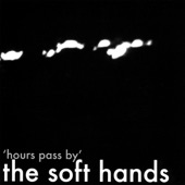 The Soft Hands - Imagine Me