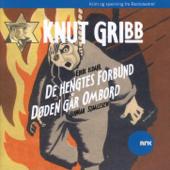 Knut Gribb: De Hengtes Forbund / Døden Går Ombord