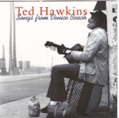 Ted Hawkins - There Stands The Glass