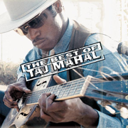 The Best of Taj Mahal - Taj Mahal - Taj Mahal