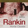 Ian Rankin - Mortal Causes: Inspector Rebus, Book 6 artwork