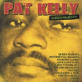 Pat Kelly - Life Of A Queen
