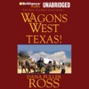 Wagons West Texas! (Unabridged)