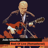João Gilberto Best Of Live (Remastered)