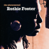 Ruthie Foster - The Phenomenal Ruthie Foster  artwork