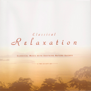 Classical Relaxation With Nature Sounds - Various Artists - Various Artists
