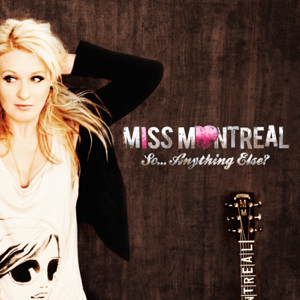 Miss Montreal - So... Anything Else?