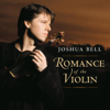 Joshua Bell - Joshua Bell: Romance of the Violin  artwork