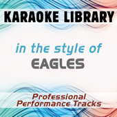 In the Style of Eagles (Karaoke - Professional Performance Tracks)