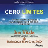 Cero Limites [Zero Limits]: El sistema secreto Hawaiano para la riqueza, salud, paz, amor y mucho mas