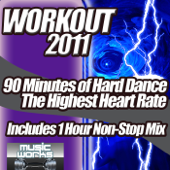 Workout 2011 - The Ultra Hard Dance and Hardcore Pumping Cardio Fitness Gym Work Out Mix to Help Shape Up