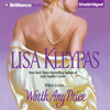 Lisa Kleypas - Worth Any Price (Unabridged)  artwork