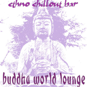 Buddha World Lounge - Ethno Chillout Bar