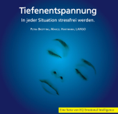 Tiefenentspannung - In Jeder Situation Stressfrei Werden
