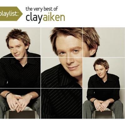 Playlist: The Very Best of Clay Aiken - Clay Aiken
