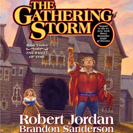 The Gathering Storm: Book Twelve of the Wheel of Time (Unabridged) audiobook