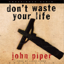 Don't Waste Your Life (Unabridged) audiobook