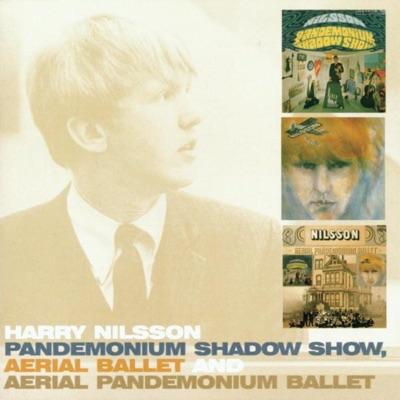 Pandemonium Shadow Show / Aerial Ballet / Aerial Pandemonium Ballet - Harry Nilsson