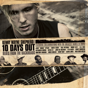 10 Days Out (Blues from the Backroads) [Audio Version] - Kenny Wayne Shepherd - Kenny Wayne Shepherd