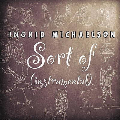 Sort Of (Instrumental) - Single - Ingrid Michaelson