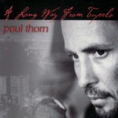 Paul Thorn - What Have You Done To Lift Somebody Up