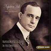 Napoleon Hill Lectures: In His Own Voice (Rare Recordings)