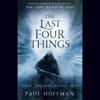 Paul Hoffman - The Last Four Things (Unabridged) artwork