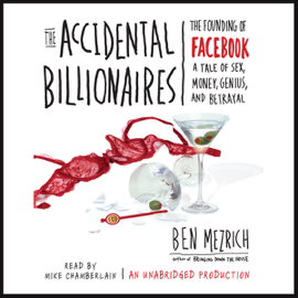 The Accidental Billionaires: The Founding of Facebook (Unabridged) audiobook