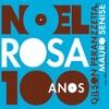 100 años de Noel Rosa