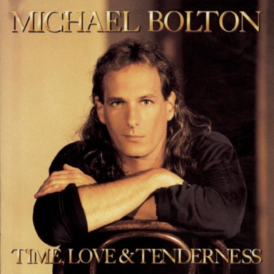 Time, Love & Tenderness - Michael Bolton