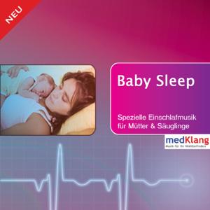MedKlang - Baby Sleep - Einschlafmusik Für Mütter Und Säuglinge
