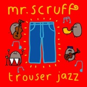 Mr. Scruff - Ahoy There!