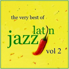The Very Best of Latin Jazz, Vol  2 by Various Artists