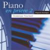 Piano en prière, vol. 2 / Piano In Prayer, Vol. 2 - Dominique Fauchard