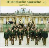 Carl Teike - Historische Märsche, Folge 2