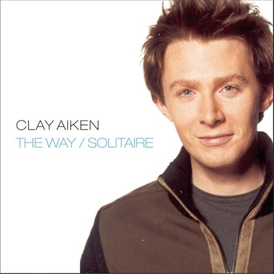 The Way / Solitaire - Single - Clay Aiken