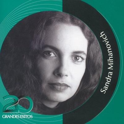 Colección Inolvidable RCA: Sandra Mihanovich - 20 Grandes Exitos - Sandra Mihanovich