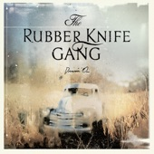 The Rubber Knife Gang - White Embers