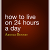 Arnold Bennett - How to Live on 24 Hours a Day (Unabridged) artwork