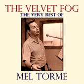 The Velvet Fog: The Very Best of Mel Torme