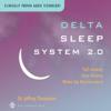 Delta Sleep 2.0 - Dr. Jeffrey Thompson